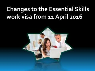 Changes to the Essential Skills work visa from 11 April 2016