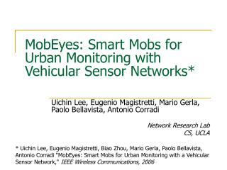 MobEyes: Smart Mobs for Urban Monitoring with Vehicular Sensor Networks*