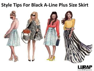 Style Tips For Black A-Line Plus Size Skirt