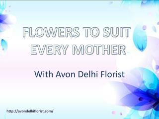 Flowers to suit every mother