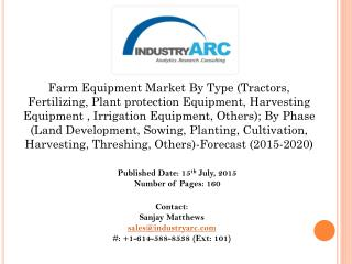 Farm Equipment market: since there is scope for farm mechanization there is a scope in research and development.