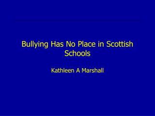 Bullying Has No Place in Scottish Schools