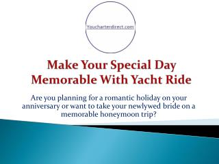 Make Your Special Day Memorable With Yacht Ride