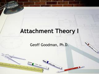 Attachment Theory I