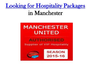 Looking for Hospitality Packages in Manchester