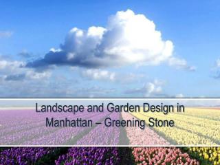 Landscape and Garden Design in Manhattan – Greening Stone