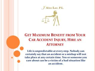 Get Maximum Benefit from Your Car Accident Injury, Hire an Attorney