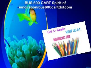 BUS 600 CART Spirit of innovation/bus600cartdotcom