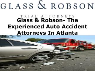 Glass & Robson- The Experienced Auto Accident Attorneys In Atlanta