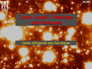 Laser Launch Telescope and Periscope