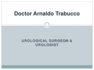 Urologist Dr. Arnaldo Trabucco