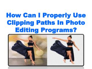 How Can I Properly Use Clipping Paths In Photo Editing Programs?