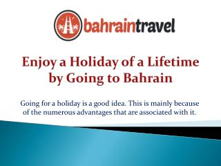 Enjoy a Holiday of a Lifetime by Going to Bahrain