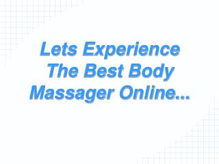 Choose your best body massager online in India
