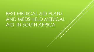 Best medical aid plans and medshield medical aid  in South Africa