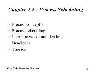 Chapter 2.2 : Process Scheduling