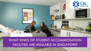 What Kinds Of Student Accommodation Facilities Are Available In Singapore?
