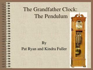 The Grandfather Clock: The Pendulum