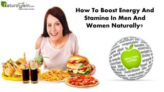 How To Boost Energy And Stamina In Men And Women Naturally?