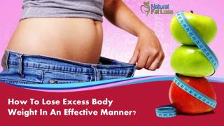 How To Lose Excess Body Weight In An Effective Manner?