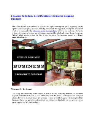 5 Reasons To Be Home Decor Distributors In Interior Designing Business!!