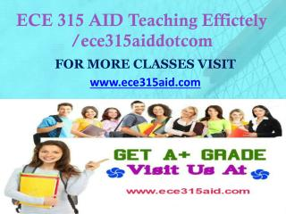 ECE 315 AID Teaching Effectively/ ece315aiddotcom