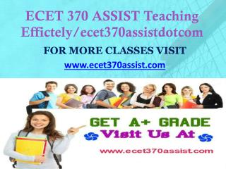 ECET 370 ASSIST Teaching Effectively/ ecet370assistdotcom