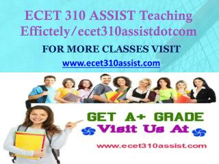 ECET 310 ASSIST Teaching Effectively/ ecet310assistdotcom