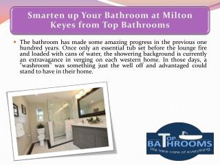 Smarten up Your Bathroom at Milton Keyes from Top Bathrooms