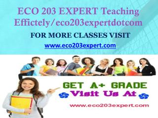 ECO 203 EXPERT Teaching Effectively/ eco203expertdotcom
