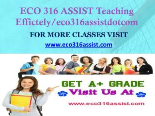 ECO 316 ASSIST Teaching Effectively/ eco316assistdotcom