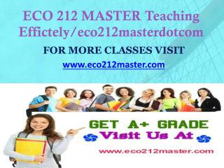 ECO 212 MASTER Teaching Effectively/ eco212masterdotcom