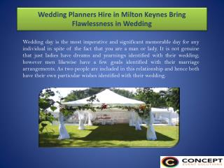 Wedding Planners Hire in Milton Keynes Bring Flawlessness in Wedding