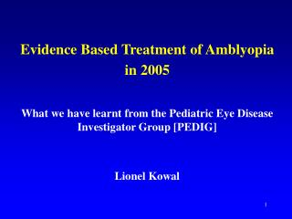 Evidence Based Treatment of Amblyopia in 2005