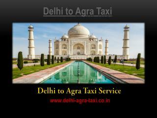Delhi to Agra Taxi | Delhi Airport to Agra Taxi