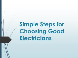 Simple Steps for Choosing Good Electricians