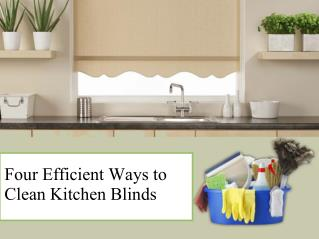 Four Efficient Ways to Clean Kitchen Blinds