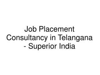 Job Placement Consultancy in Telangana - Superiorgroup.in