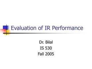 Evaluation of IR Performance