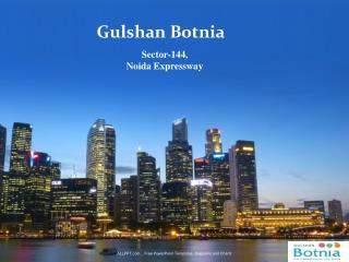 Gulshan Botnia- A Developed Project