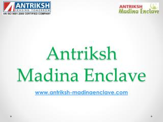Antriksh Madina Enclave