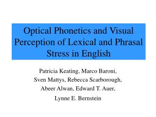 Optical Phonetics and Visual Perception of Lexical and Phrasal Stress in English