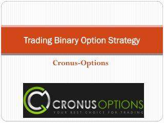 Trading Binary Option Strategy - Cronus Options