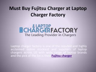 Must Buy Fujitsu Charger at LaptopChargerFactory