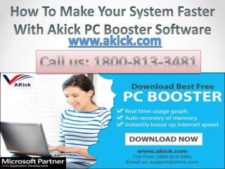 How To Make Your System Faster With Akick PC Booster Software