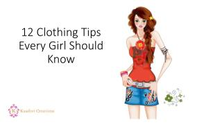 12 Clothing Tips Every Girl Should Know