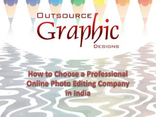 How to Choose a Professional Online Photo Editing Company in India