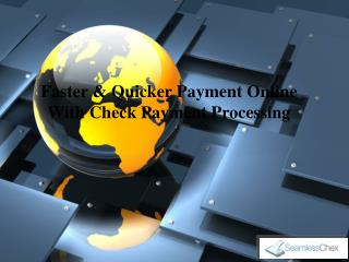 Faster & Quicker Payment Online With Check Payment Processing