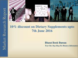 10% Discount on Dietary Supplements (Valid till 7th June 2016)