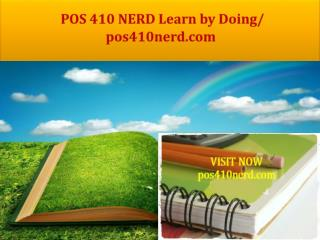 POS 410 NERD Learn by Doing/ pos410nerd.com